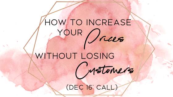 How To Increase Your Prices Without Losing Customers (Coaching Call Replay Dec 2016)