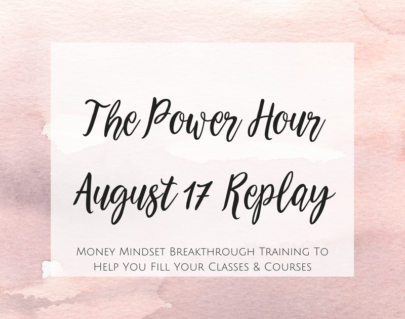 Money Mindset Breakthrough Training To Help You Fill Your Classes & Courses (Coaching Call Replay August 2017)