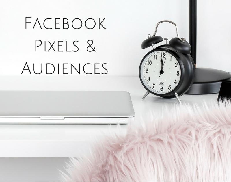 Facebook Pixels & Audiences