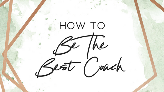 How To Be The Best Coach