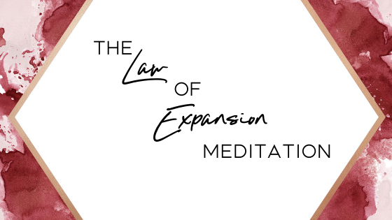 Law of Expansion Meditation (to clear Mind Clutter)