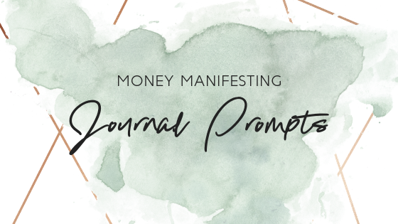 Money Manifesting Journal Prompts